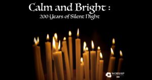 Calm and Bright 200 Years of Silent Night