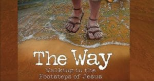 The Way Walking in the Footsteps of Jesus