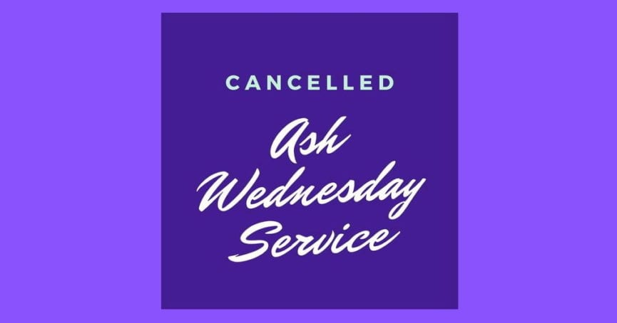 Ash Wednesday service cancelled